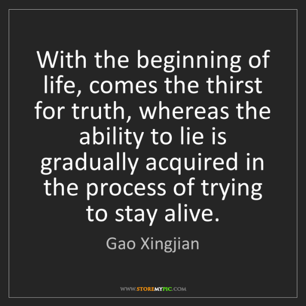 Gao Xingjian: With the beginning of life, comes the thirst for truth,...