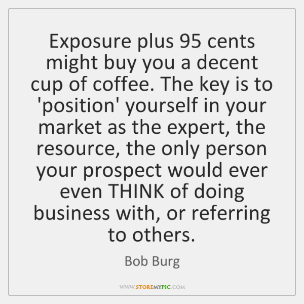 Exposure plus 95 cents might buy you a decent cup of coffee. The ...