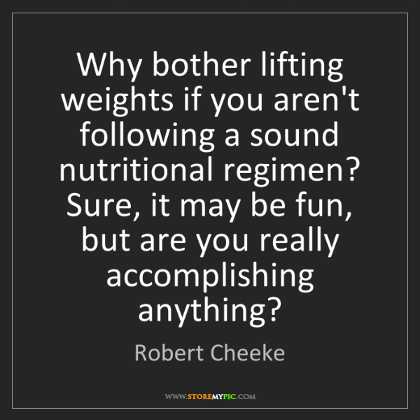 Robert Cheeke: Why bother lifting weights if you aren't following a...