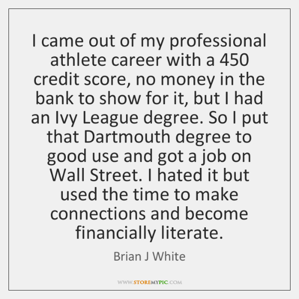 I came out of my professional athlete career with a 450 credit score, ...