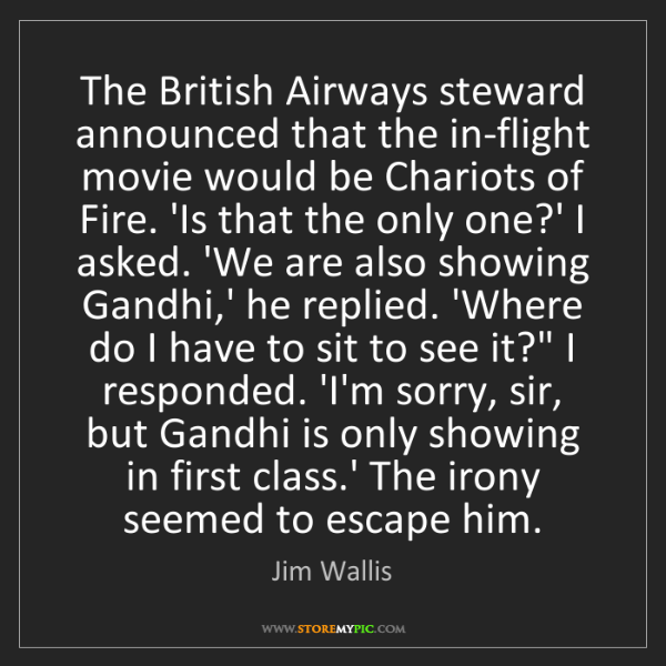 Jim Wallis: The British Airways steward announced that the in-flight...