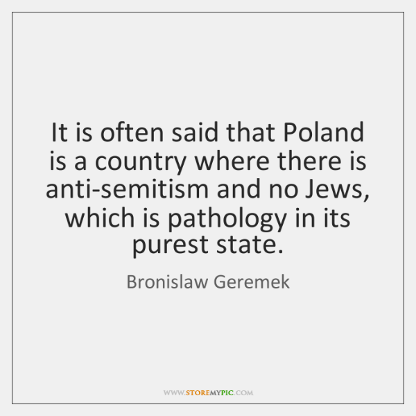 It is often said that Poland is a country where there is ...