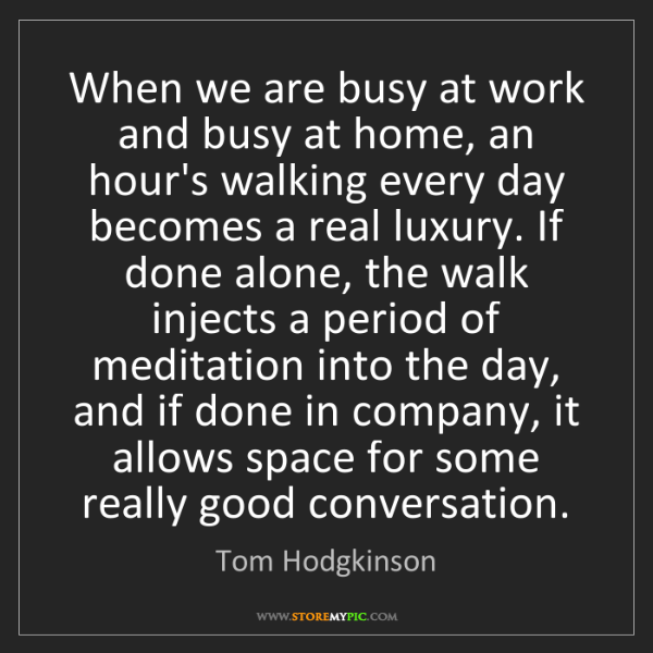 Tom Hodgkinson: When we are busy at work and busy at home, an hour's...
