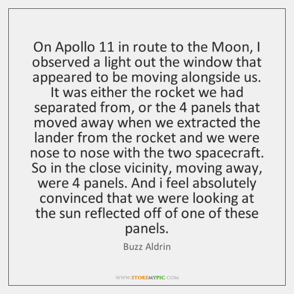On Apollo 11 in route to the Moon, I observed a light out ...