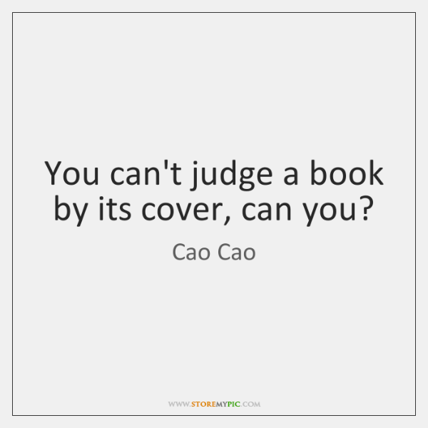 You can't judge a book by its cover, can you?