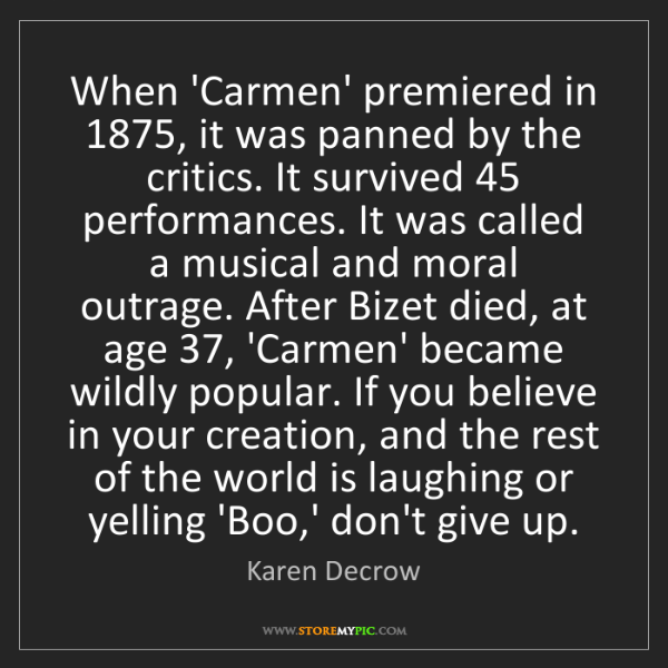 Karen Decrow: When 'Carmen' premiered in 1875, it was panned by the...