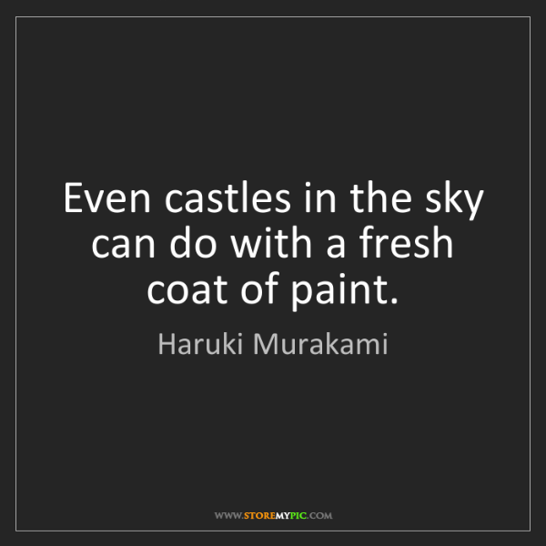 Haruki Murakami Even Castles In The Sky Can Do With A Fresh Coat Of