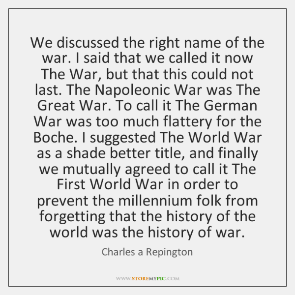 We discussed the right name of the war. I said that we ...