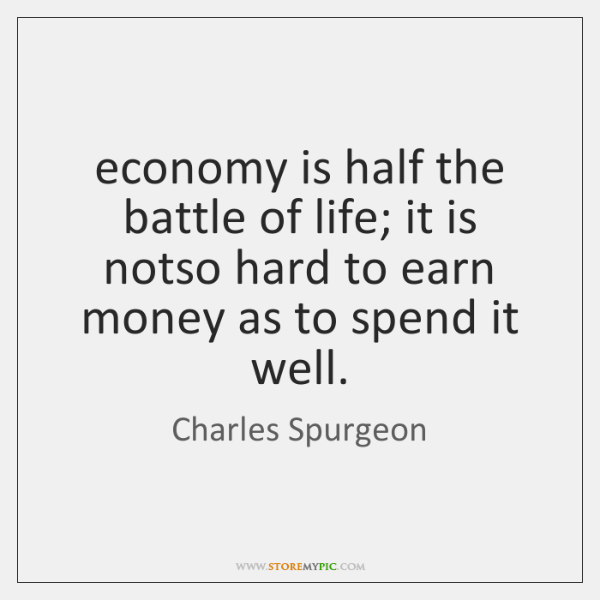 economy is half the battle of life; it is notso hard to ...