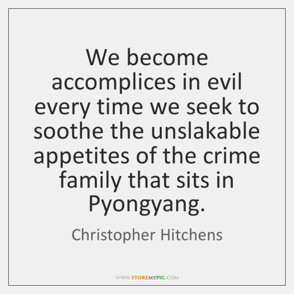 We become accomplices in evil every time we seek to soothe the ...