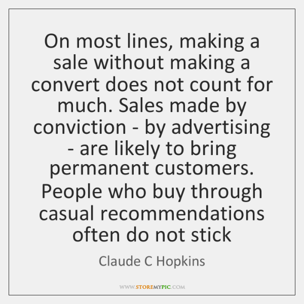 On most lines, making a sale without making a convert does not ...