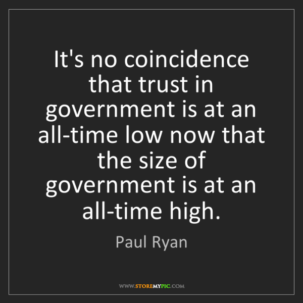 Paul Ryan: It's no coincidence that trust in government is at an...