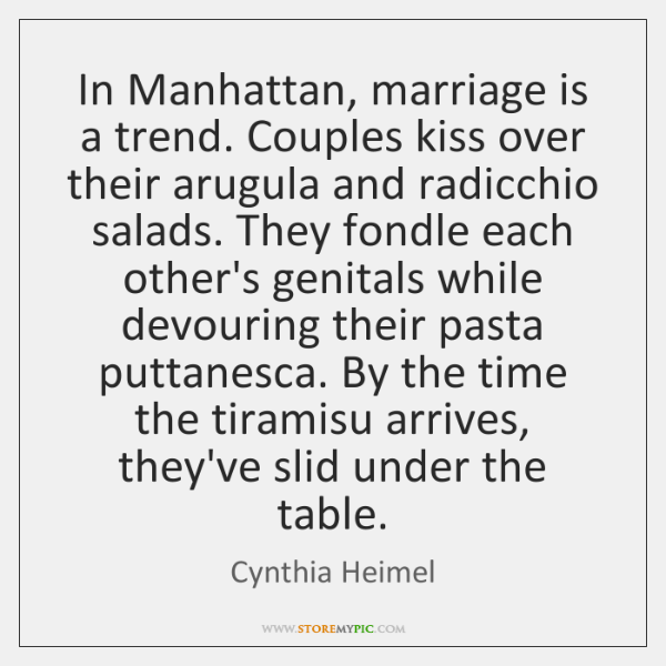 In Manhattan, marriage is a trend. Couples kiss over their arugula and ...