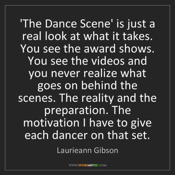 Laurieann Gibson: 'The Dance Scene' is just a real look at what it takes....