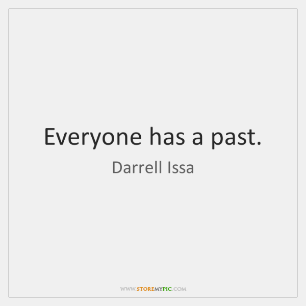 Everyone has a past.