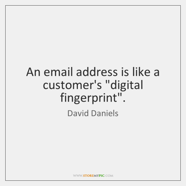 An email address is like a customer's