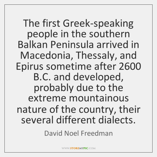 The first Greek-speaking people in the southern Balkan Peninsula arrived in Macedonia, ...