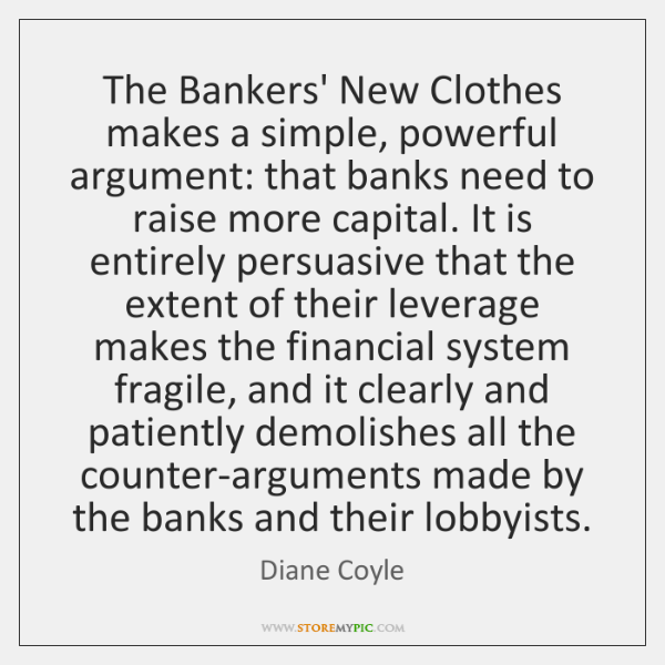 The Bankers' New Clothes makes a simple, powerful argument: that banks need ...