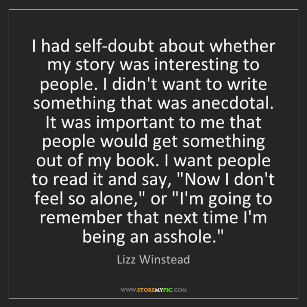 Lizz Winstead: I had self-doubt about whether my story was interesting...