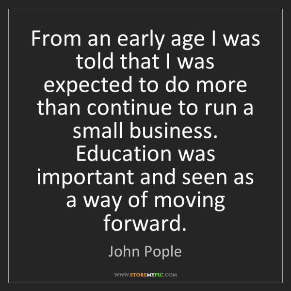 John Pople: From an early age I was told that I was expected to do...