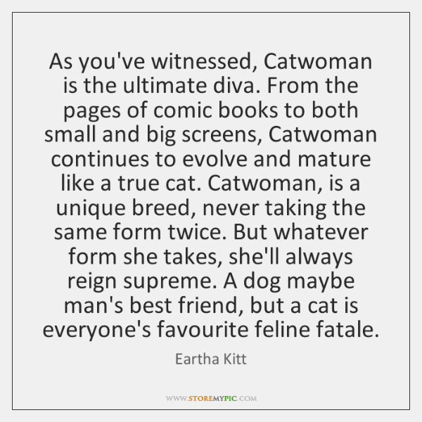 As you've witnessed, Catwoman is the ultimate diva. From the pages of ...