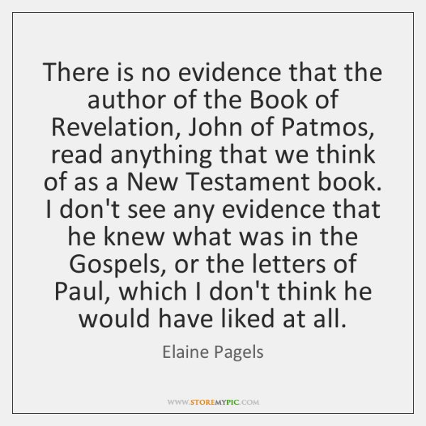 There is no evidence that the author of the Book of Revelation, ...