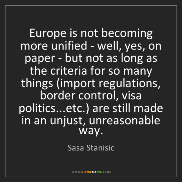Sasa Stanisic: Europe is not becoming more unified - well, yes, on paper...