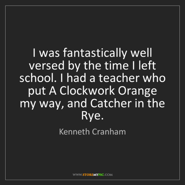 Kenneth Cranham: I was fantastically well versed by the time I left school....