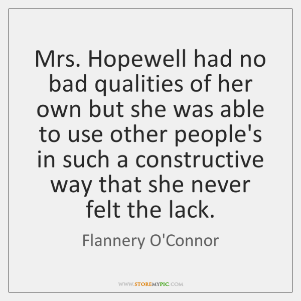 Mrs. Hopewell had no bad qualities of her own but she was ...