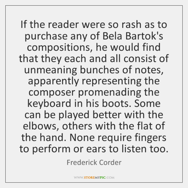 If the reader were so rash as to purchase any of Bela ...