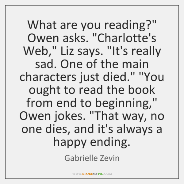 """What are you reading?"""" Owen asks. """"Charlotte's Web,"""" Liz says. """"It's really ..."""