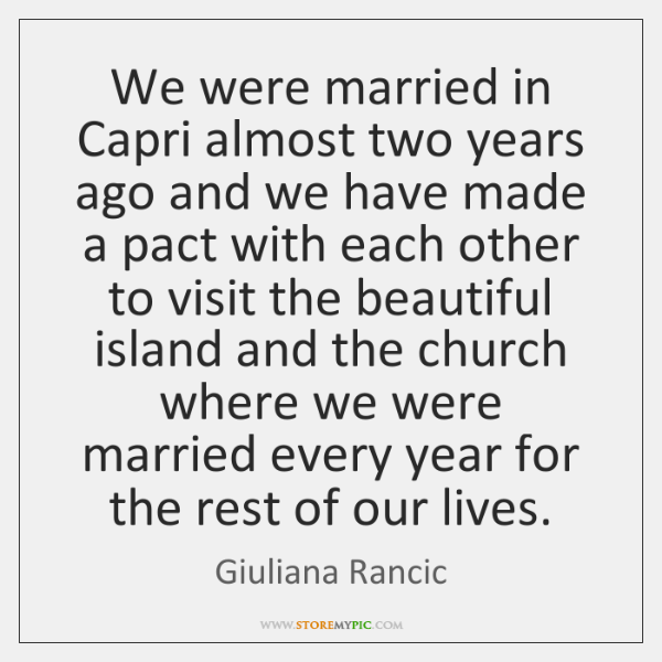 We were married in Capri almost two years ago and we have ...
