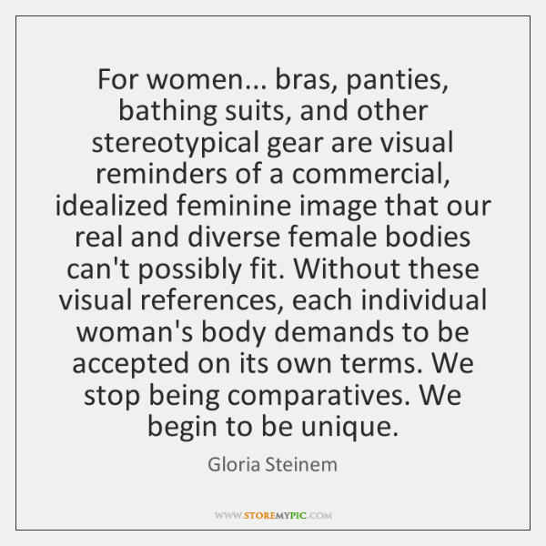 For women... bras, panties, bathing suits, and other stereotypical gear are visual ...