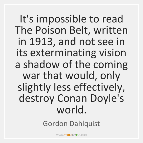 It's impossible to read The Poison Belt, written in 1913, and not see ...