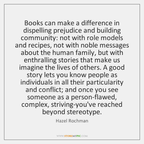 Books can make a difference in dispelling prejudice and building community: not ...
