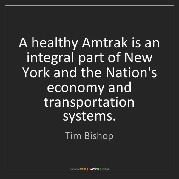 Tim Bishop: A healthy Amtrak is an integral part of New York and...