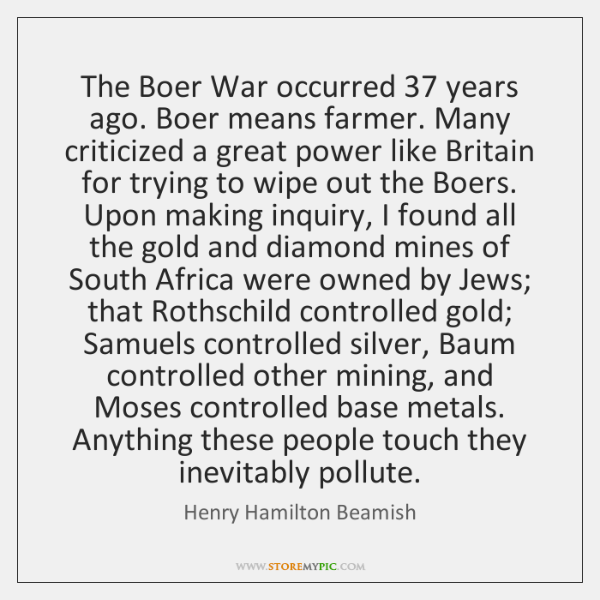 The Boer War occurred 37 years ago. Boer means farmer. Many criticized a ...