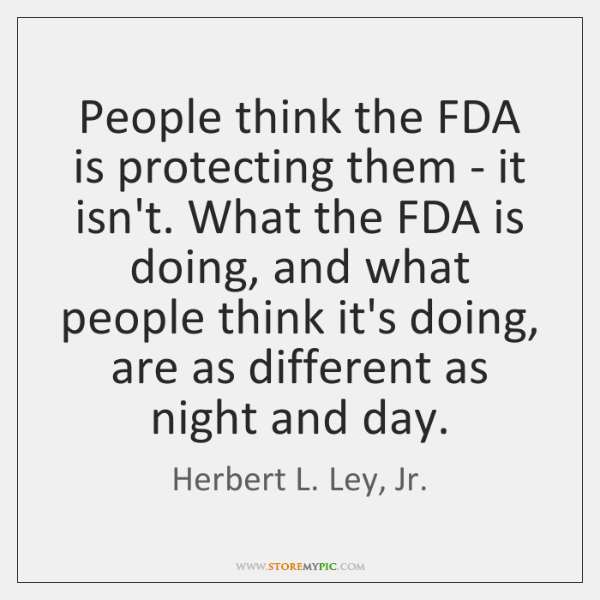 People think the FDA is protecting them - it isn't. What the ...