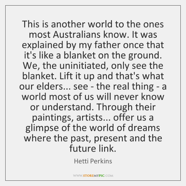 This is another world to the ones most Australians know. It was ...