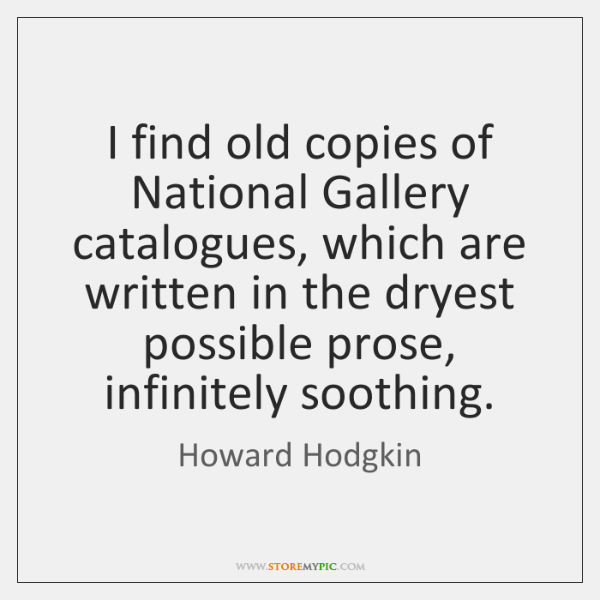 I find old copies of National Gallery catalogues, which are written in ...
