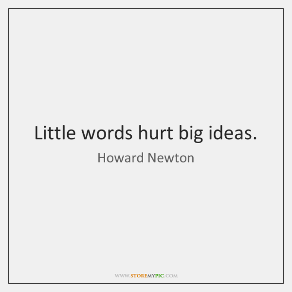 Little words hurt big ideas.