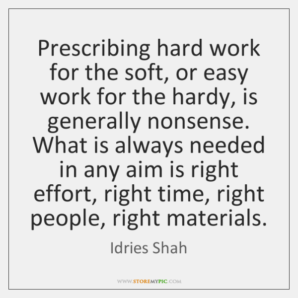 Prescribing hard work for the soft, or easy work for the hardy, ...