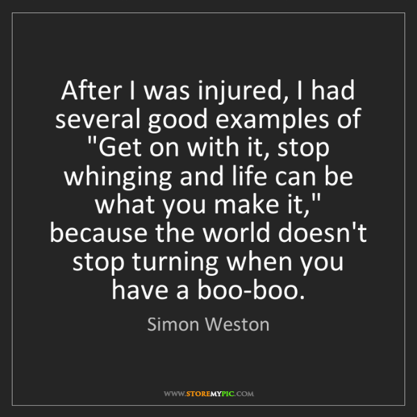 """Simon Weston: After I was injured, I had several good examples of """"Get..."""
