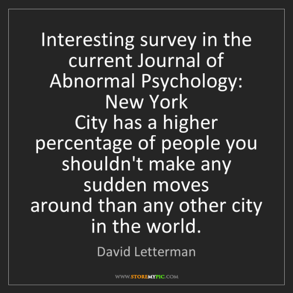 David Letterman: Interesting survey in the current Journal of Abnormal...