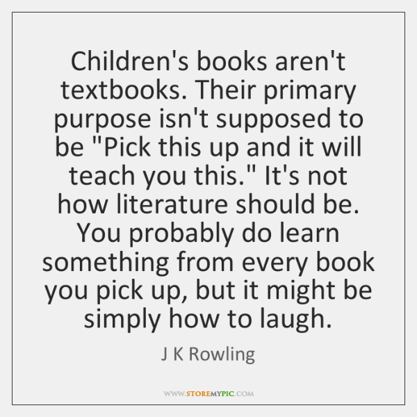 """Children's books aren't textbooks. Their primary purpose isn't supposed to be """"Pick ..."""
