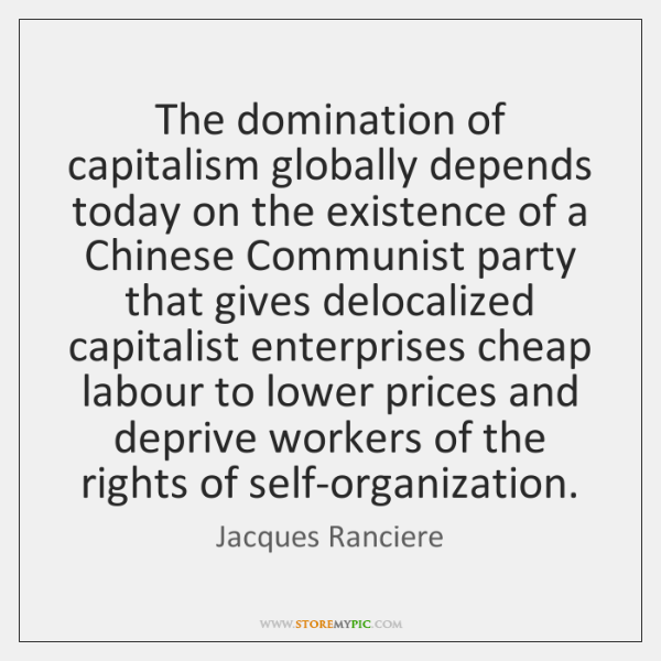 The domination of capitalism globally depends today on the existence of a ...
