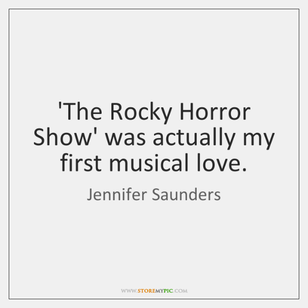 The Rocky Horror Show' Was Actually My First Musical Love StoreMyPic Adorable Musical Love Quotes