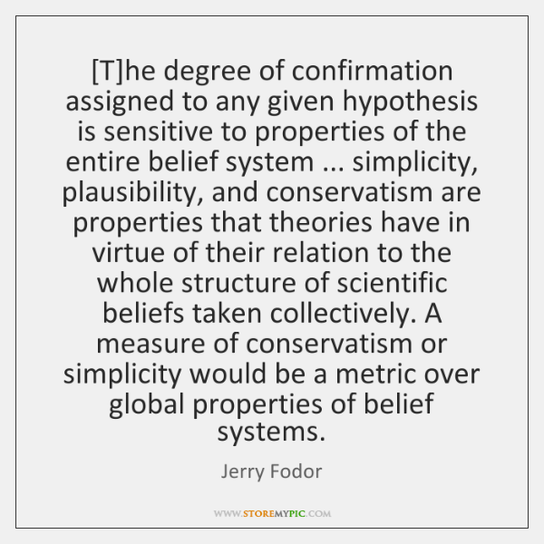 [T]he degree of confirmation assigned to any given hypothesis is sensitive ...
