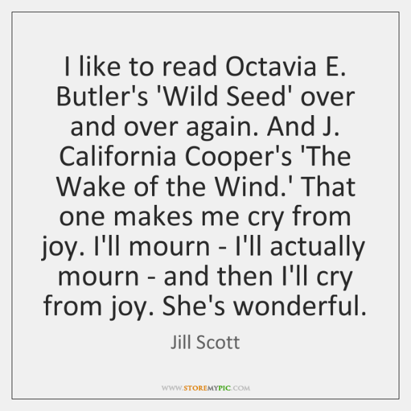 I like to read Octavia E. Butler's 'Wild Seed' over and over ...
