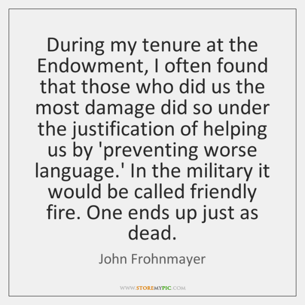 During my tenure at the Endowment, I often found that those who ...